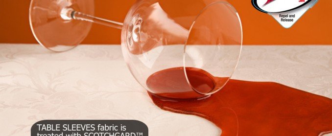 TABLE SLEEVES fabric is treated with SCOTCHGARD ™ PROTECTOR 3M which repels water, soil and oil.